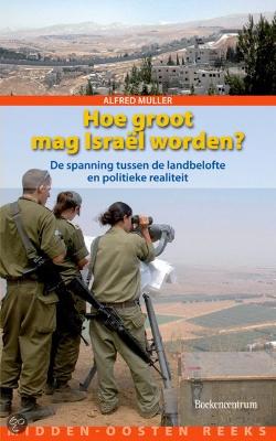 Hoe groot mag Israel worden (1)
